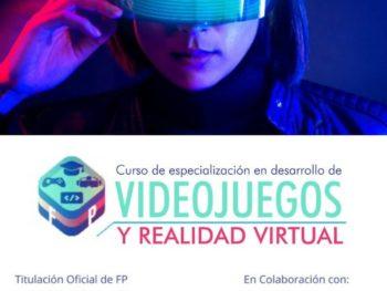 NUEVO CURSO DE ESPECIALIZACIÓN DE FP EN VIDEOJUEGOS Y REALIDAD VIRTUAL